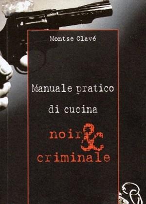 manuale-pratico-di-cucina-noir-criminale