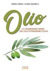 Olio, Lo straordinario mondo dell'olio extravergine di oliva